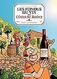 Les Fondus de Côte du Rhône (Hors collection) (French Edition)