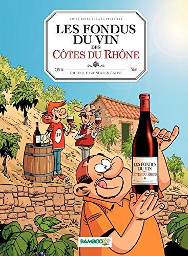 Les Fondus de Côte du Rhône (Hors collection) par Christophe Cazenove