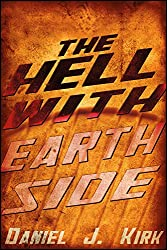 The Hell With Earthside: A Novella (STRYDER'S HORIZON Book 1)