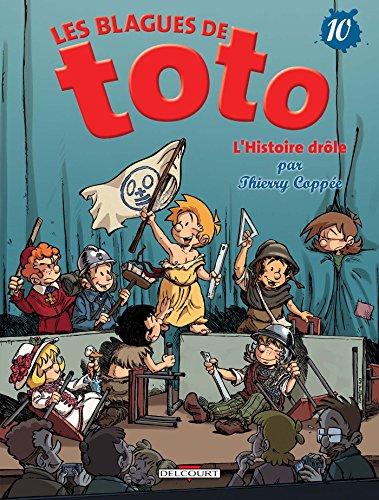 Les Blagues de Toto T10 - L'Histoire drôle par Thierry Coppée