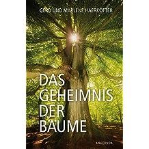 Das Geheimnis der Bäume : Sagen, Geschichte, Beschreibungen