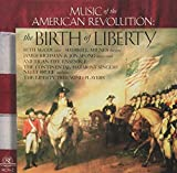 The Birth of Liberty - Music of the American Revolution by New World Records