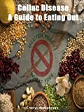 Celiac Disease - A Guide to Eating Out