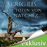 Die Toten von Natchez (Natchez 2) - Greg Iles