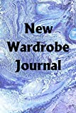 New Wardrobe Journal: Use the New Wardrobe Journal to help you reach your new year's resolution goals