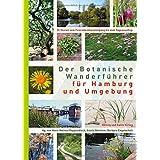 Der Botanische Wanderführer für Hamburg und Umgebung