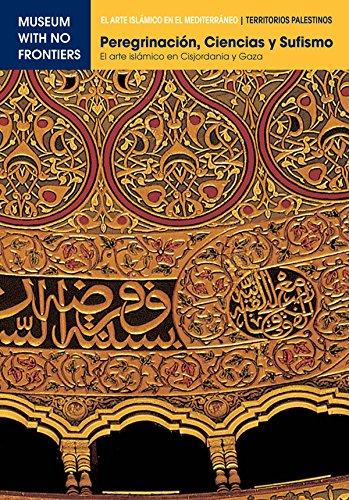 Peregrinación, Ciencia y Sufismo. El arte islámico en Cisjordania y Gaza: 1 (El Arte Islámico en el Mediterráneo)