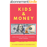 KIDS & MONEY: LEARN, PRACTICE AND APPLY 7 POWERFUL MONEY LESSONS (English Edition)