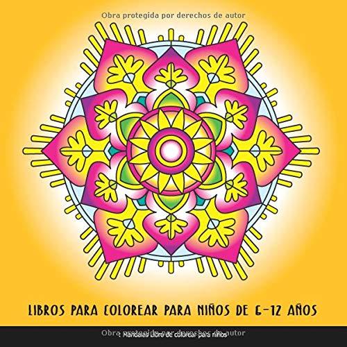Libros Para Colorear Para Niños De 6 - 12 Años: Mandalas Libro De Colorear Para Niños: Relajantes Libros Para Colorear Para  Niños Con Mandalas Fantástico (Kids Edition) por Club De Libro De Colorear Para Niños