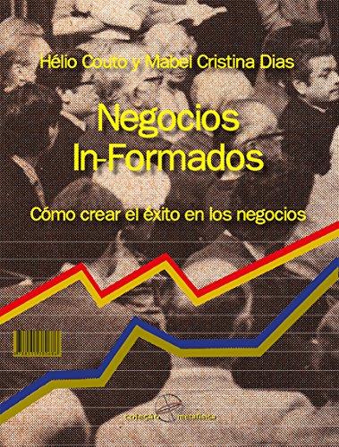 Negocios In-Formados: Cómo crear el éxito en los negocios por Hélio Couto