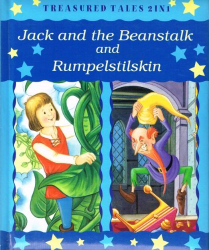 Jack and the beanstalk ; and Rumpelstiltskin.