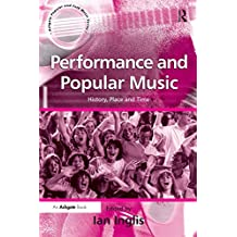 """Performance and Popular Music: """"History, Place and Time                                                                                                ...                                            """""""