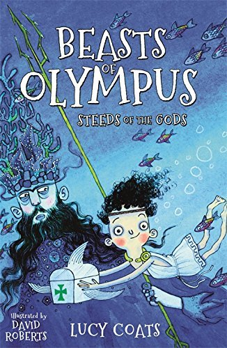 Beasts of Olympus 3: Steeds of the Gods by Lucy Coats (7-May-2015) Paperback