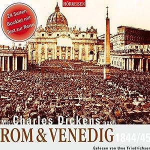 Mit Charles Dickens nach Rom & Venedig, 1844/45