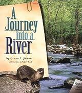 A Journey Into a River (Biomes of North America) by Rebecca L. Johnson (2004-01-01)