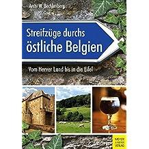 Streifzüge durchs östliche Belgien: Vom Herver Land bis in die Eifel