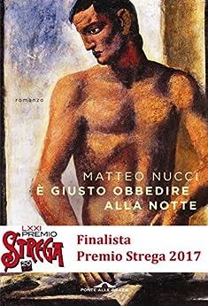 È giusto obbedire alla notte (Italian Edition) by [Nucci, Matteo]