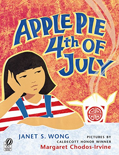 Apple Pie 4th of July (Asian Pacific American Award for Literature. Children's and Young Adult. Winner (Awards))