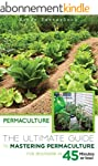 Permaculture: The Ultimate Guide to M...
