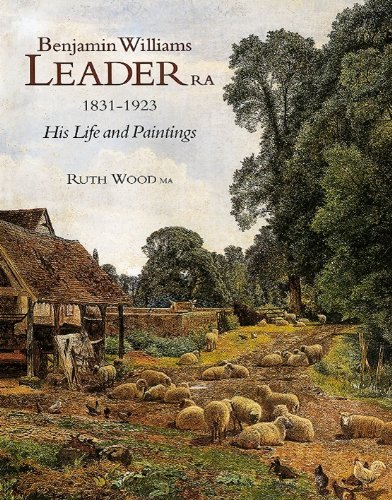 Benjamin Williams Leader, R.A., 1831-1923 - His Life and Work -