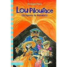 Lou Pilouface, 8:L'éruption du Stromboli