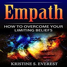 Empath: How To Overcome Your Limiting Beliefs