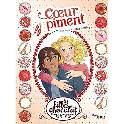 Les filles au chocolat, Tome 10 : Coeur piment