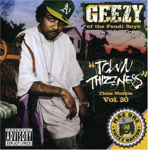 town-thizzness-thizz-nation-vol-20-by-geezy-of-the-fendi-boyz