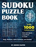 Sudoku Puzzle Book: Over 1000 Puzzles for Kids and Adults in Large Print - Easy to Master with 5 Levels (Easy, Medium, Hard, Extreme, and Master)