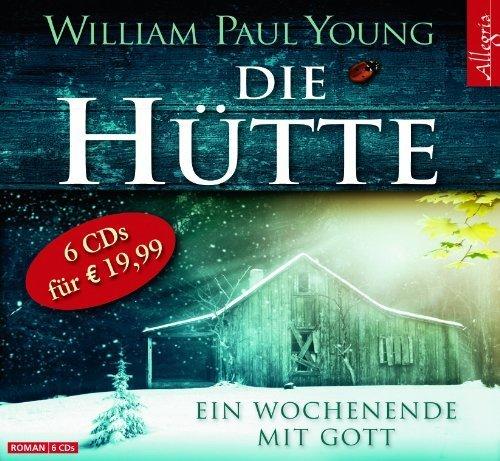 Die Hütte: Ein Wochenende mit Gott von Young. William P. (2012) Audio CD