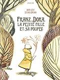 Franz, Dora, la petite fille et sa poupée   Lévy, Didier (1964-....). Auteur