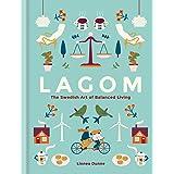 Lagom: The Swedish Art of Balanced Living