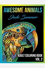 Adult Coloring Books: Awesome Animal Designs and Stress Relieving Mandala Patterns for Adult Relaxation, Meditation, and Happiness (Awesome Animals) (Volume 2) by Jade Summer(2016-10-06) Broché