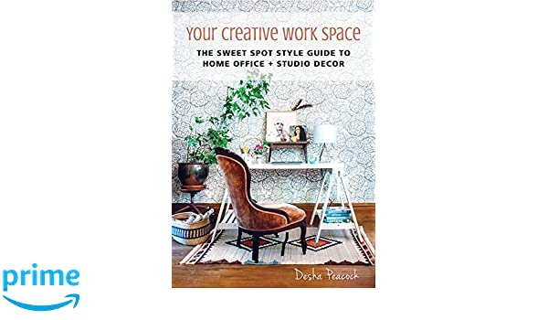 Studio Decor The Sweet Spot Style Guide to Home Office Your Creative Work Space