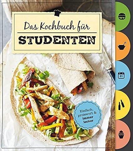Das Kochbuch für Studenten (Mit Griffregister): Einfach, preiswert & immer