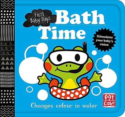 Bath Time: A book that changes colour in water (First Baby Days) por Pat-a-Cake