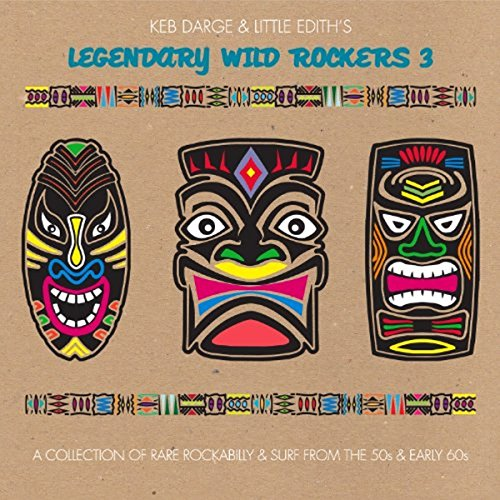 keb-darge-and-little-ediths-legendary-wild-rockers-vol-3