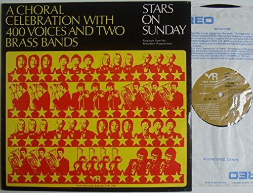 400 Voices And Two Brass Bands - Stars On Sunday - A Choral Celebration - 12' LP 1971 - York Records BYK 709 - UK Press