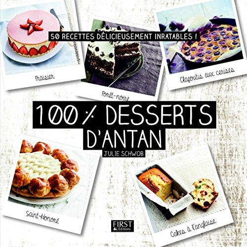 100 % meilleurs desserts d'antan (En cuisine) (French Edition)