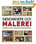 Geschichte der Malerei: Epochen, Stil...