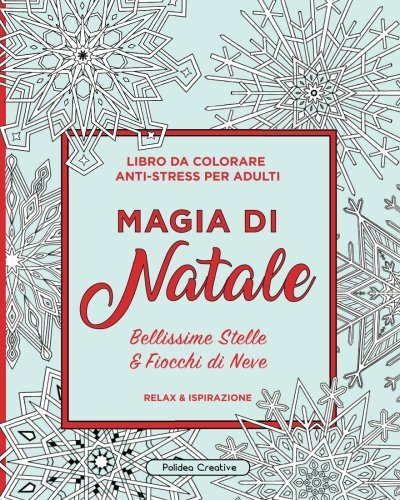 Magia di Natale: Libro da Colorare Anti-Stress per Adulti (Bellissime Stelle & Fiocchi di Neve)