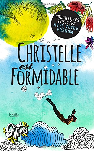 Christelle est formidable: Coloriages positifs avec votre prénom par Procrastineur
