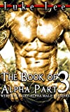 The Book of Alpha Part 3 - (WEREWOLF - GAY - ALPHA MALE FARMERS) (English Edition)