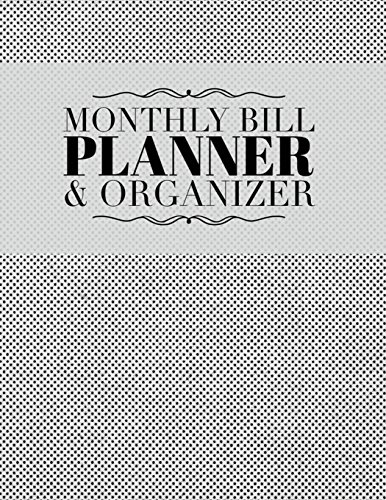 Read Online Monthly Bill Planner Organizer: Simple Dot Design