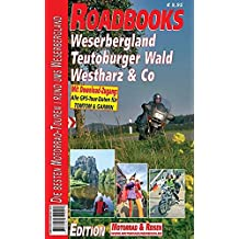 M&R Roadbooks: Weserbergland, Teutoburger Wald, Westharz & Co: Die besten Motorrad-Touren Rund ums Weserbergland
