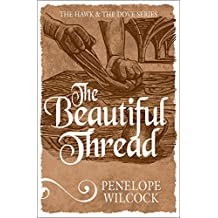 The Beautiful Thread (The Hawk and the Dove Book 8)