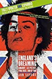 England's Dreaming, Revised Edition: Anarchy, Sex Pistols, Punk Rock, and Beyond
