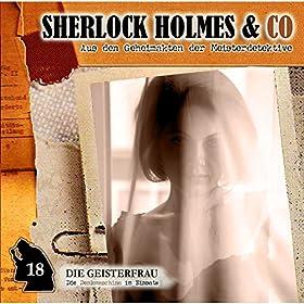 Sherlock Holmes & Co - Die Geisterfrau (Folge 18)