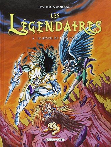 Les Légendaires, Tome 4 : Le Réveil du Kréa-Kaos par SOBRAL Patrick