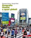 Geografia. Uomini e spazi globali. Per le Scuole superiori. Con Contenuto digitale (fornito elettronicamente)
